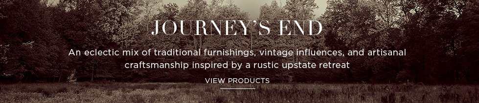 JOURNEY'S END: An eclectic mix inspired by a rustic upstate retreat